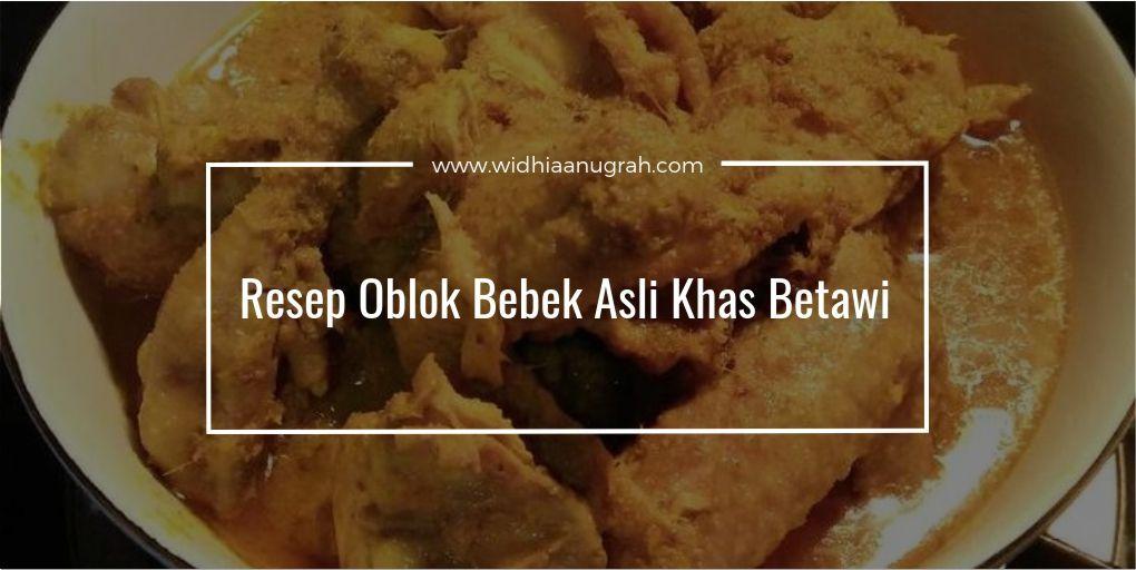 Resep Oblok Bebek Asli Khas Betawi Widhiaanugrah Com